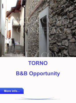 TORNO B&B Opportunity More info... More info...