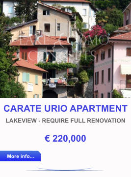 CARATE URIO APARTMENT LAKEVIEW - REQUIRE FULL RENOVATION € 220,000 More info... More info...