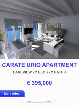 CARATE URIO APARTMENT LAKEVIEW - 2 BEDS - 2 BATHS € 395,000 More info... More info...