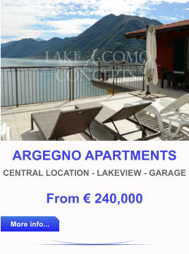 ARGEGNO APARTMENTS CENTRAL LOCATION - LAKEVIEW - GARAGE From € 240,000 More info... More info...