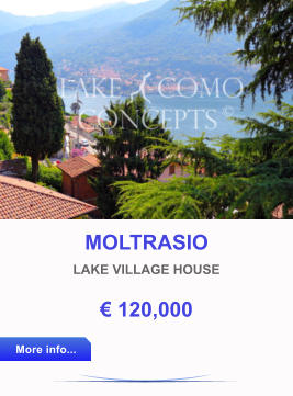 MOLTRASIO  LAKE VILLAGE HOUSE € 120,000 More info... More info...