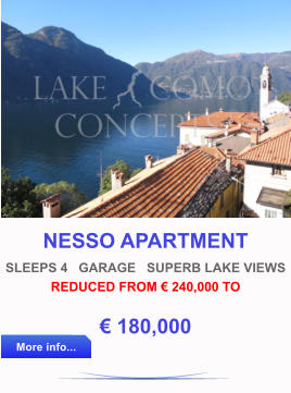 NESSO APARTMENT SLEEPS 4   GARAGE   SUPERB LAKE VIEWS REDUCED FROM € 240,000 TO € 180,000 More info... More info...