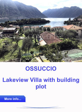 OSSUCCIO Lakeview Villa with building plot More info... More info...